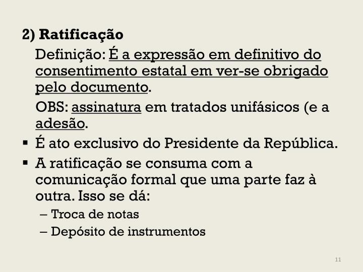 2) Ratificação