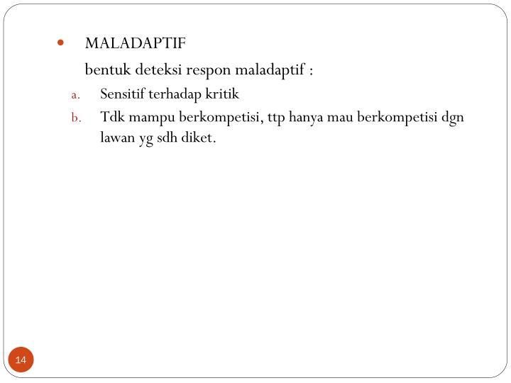 MALADAPTIF