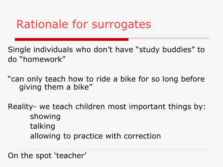 Rationale for surrogates