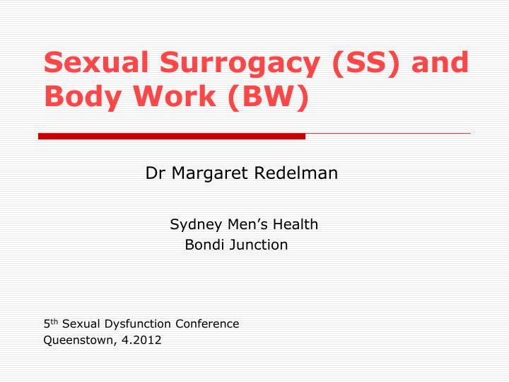Sexual Surrogacy (SS) and Body Work (BW)