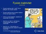 fysisk inaktivitet danske tall