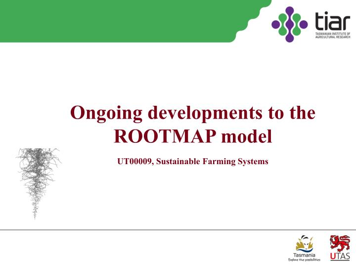 Ongoing developments to the ROOTMAP model
