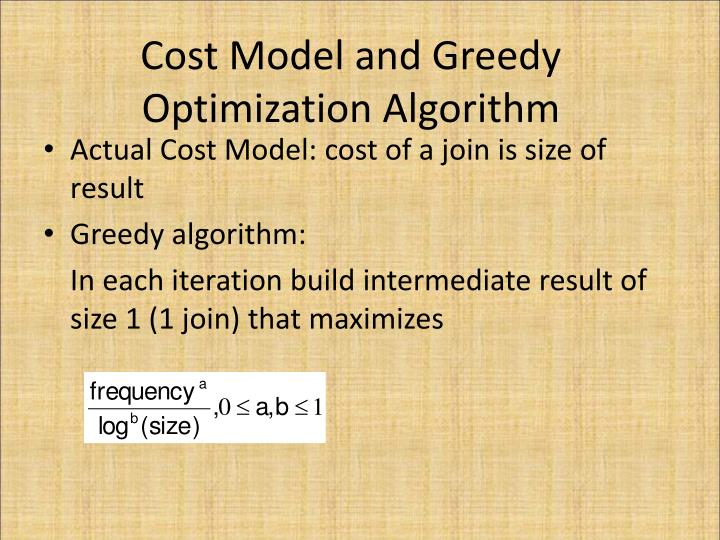 Cost Model and Greedy Optimization Algorithm