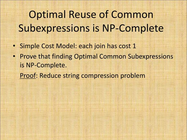Optimal Reuse of Common Subexpressions is NP-Complete
