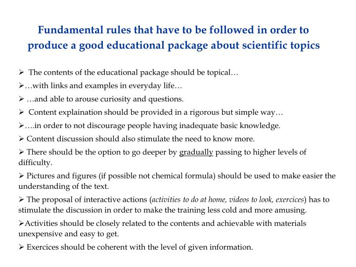 Fundamental rules that have to be followed in order to produce a good educational package about scientific topics