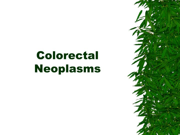 Colorectal Neoplasms