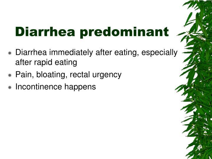 Diarrhea predominant