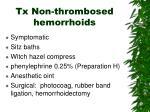 tx non thrombosed hemorrhoids