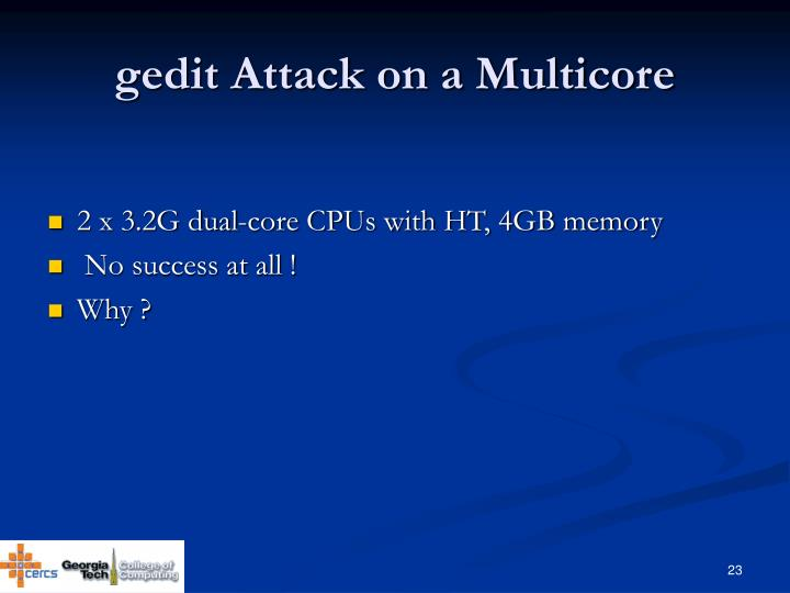 gedit Attack on a Multicore