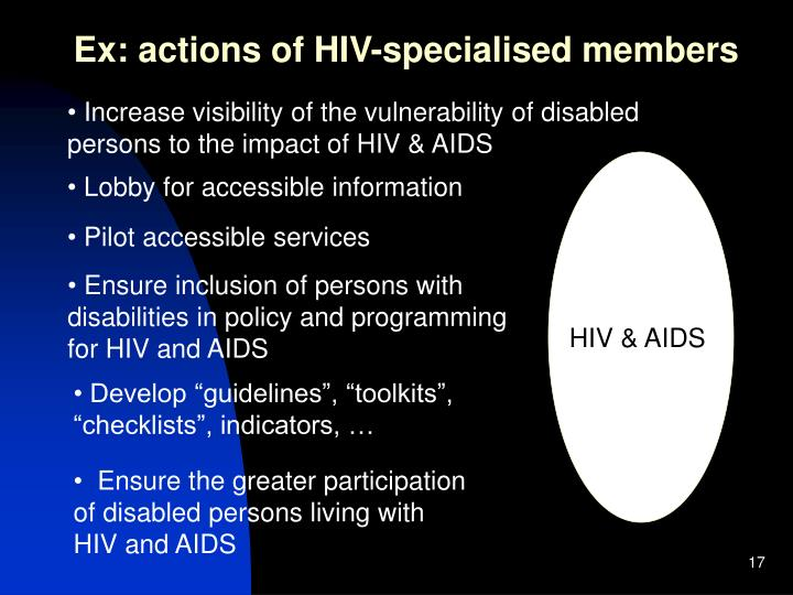 Ex: actions of HIV-specialised members
