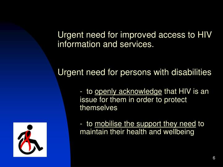 Urgent need for improved access to HIV information and services.