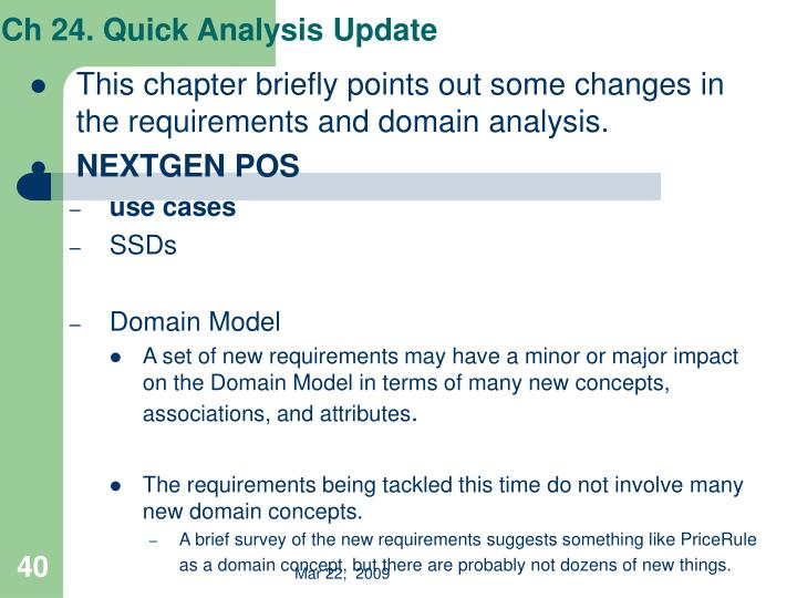 This chapter briefly points out some changes in the requirements and domain analysis.