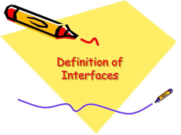 Definition of Interfaces