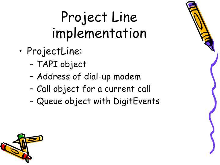 Project Line implementation