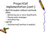 projectcall implementation cont