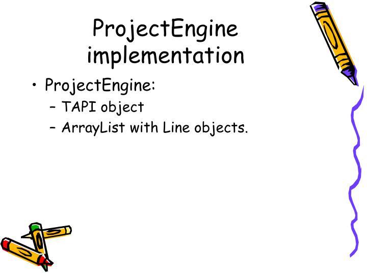 ProjectEngine implementation