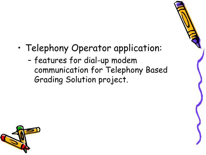 Telephony Operator application: