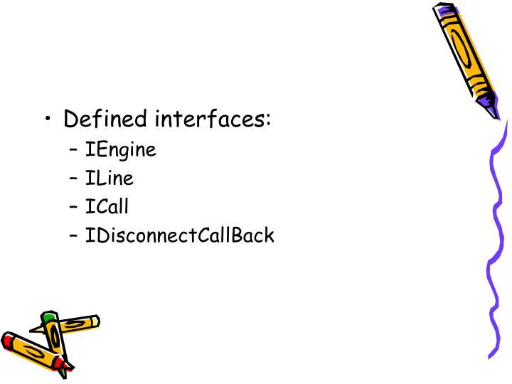 Defined interfaces: