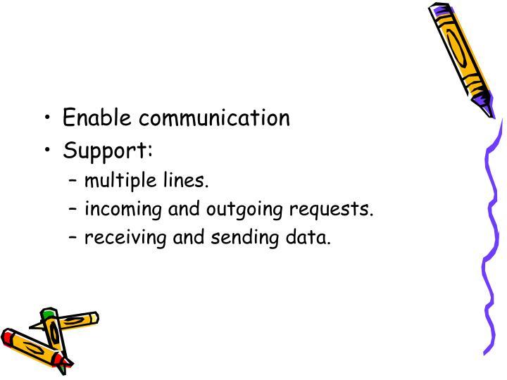 Enable communication