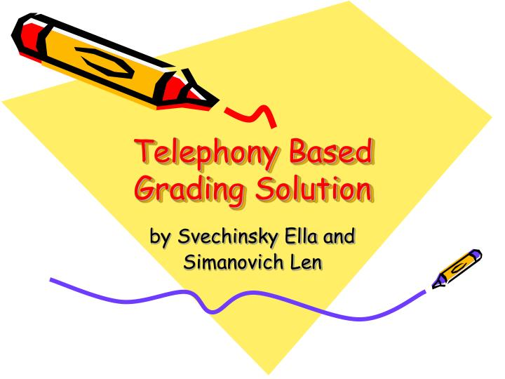 Telephony based grading solution