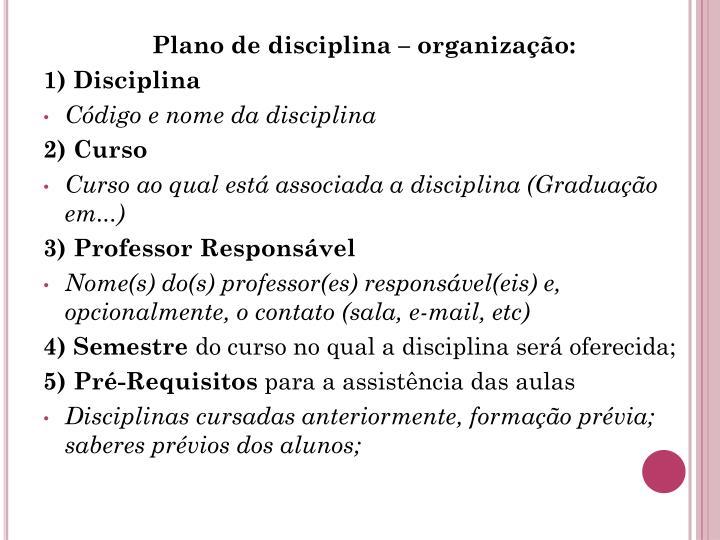 Plano de disciplina – organização: