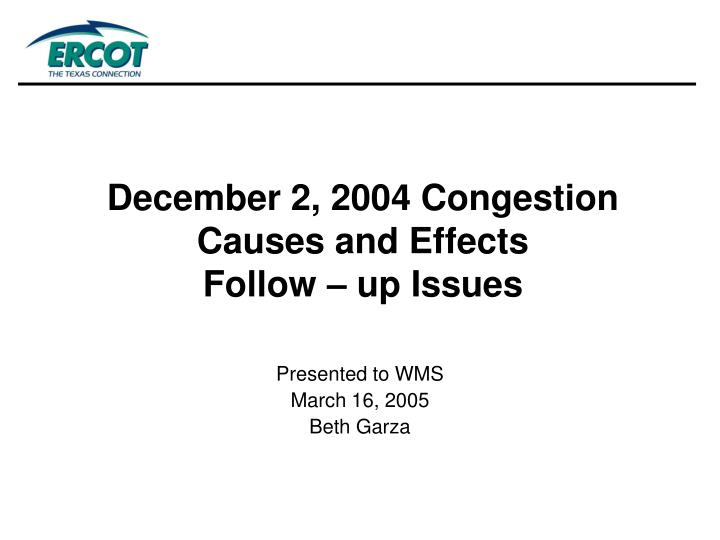 December 2 2004 congestion causes and effects follow up issues