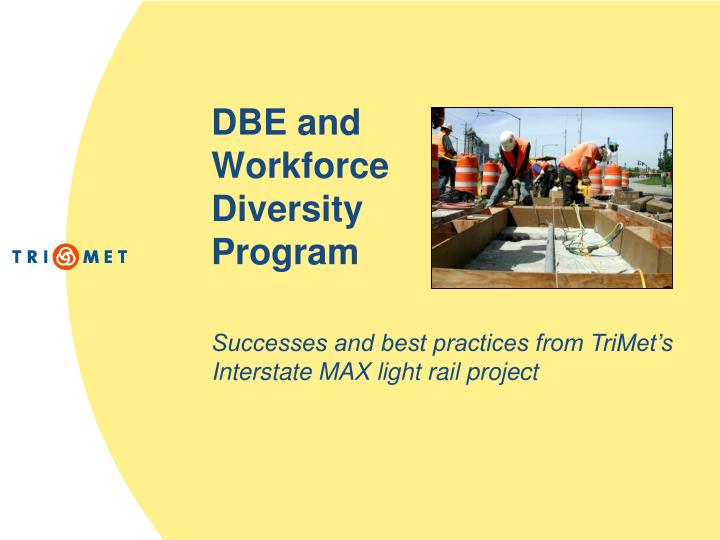 Dbe and workforce diversity program