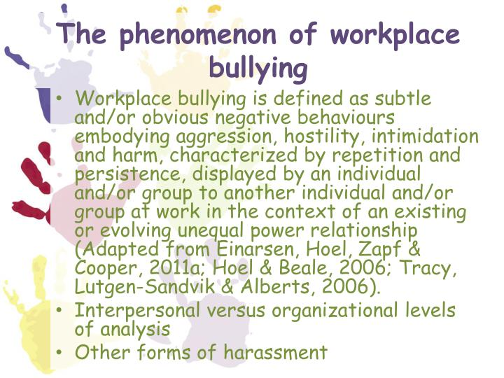 The phenomenon of workplace bullying