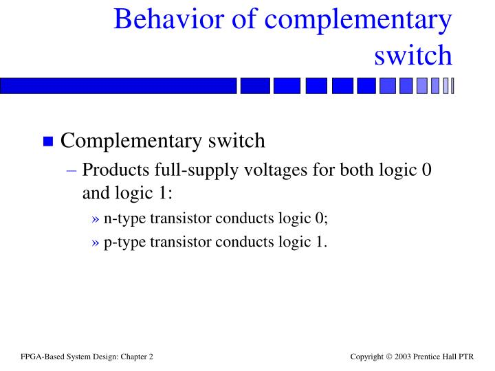 Behavior of complementary switch