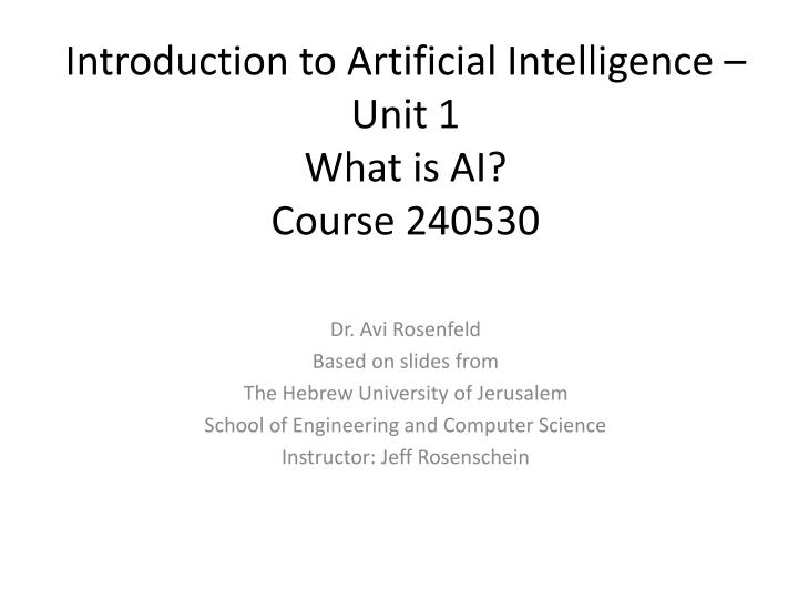 Introduction to artificial intelligence unit 1 what is ai course 240530