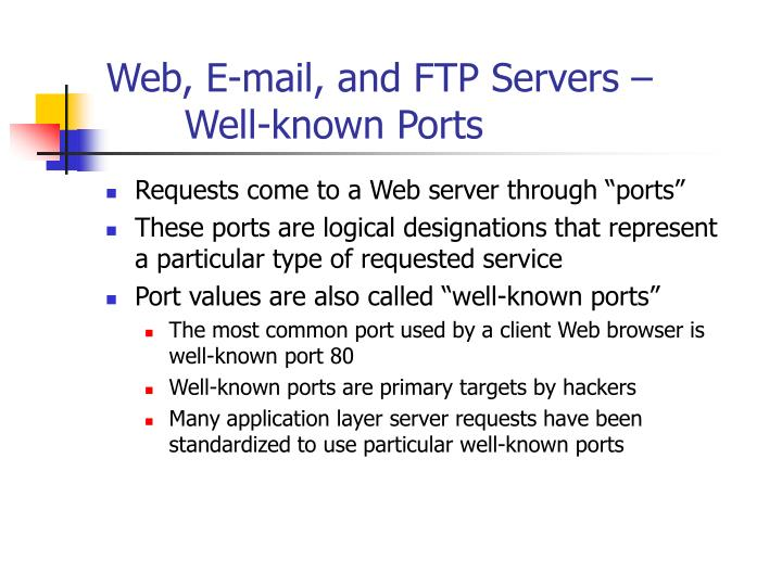 Web, E-mail, and FTP Servers –