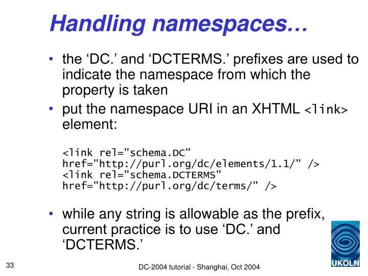 Handling namespaces…