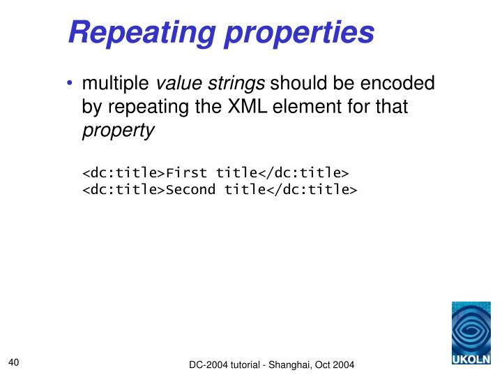 Repeating properties
