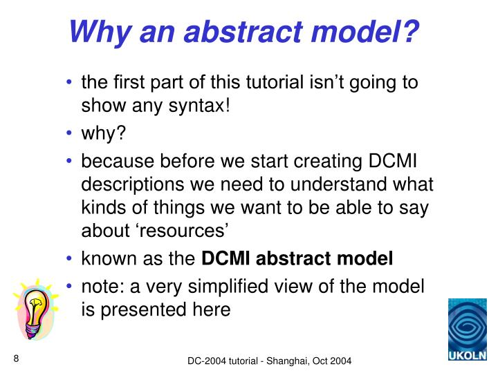 Why an abstract model?