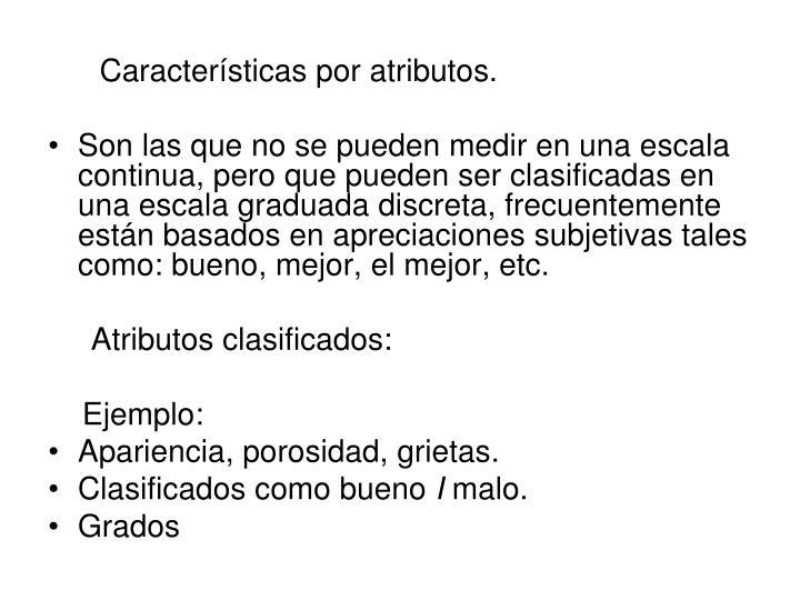 Características por atributos.