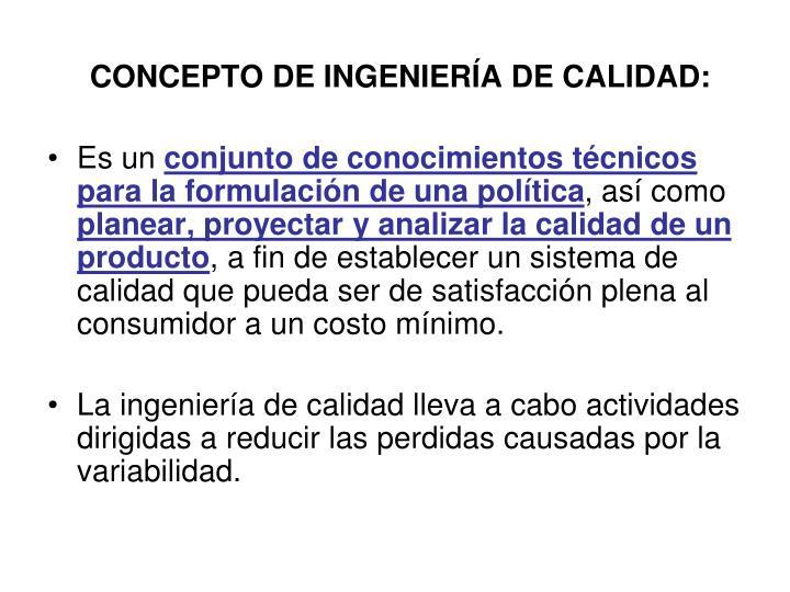 CONCEPTO DE INGENIERÍA DE CALIDAD: