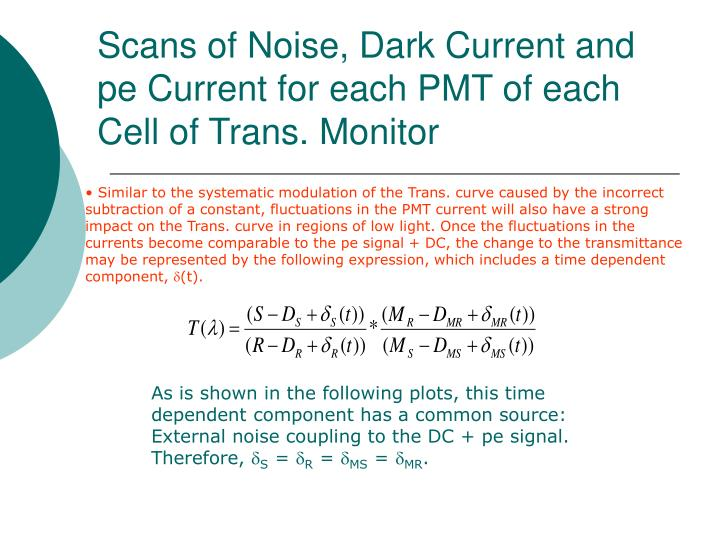 Scans of Noise, Dark Current and pe Current for each PMT of each Cell of Trans. Monitor
