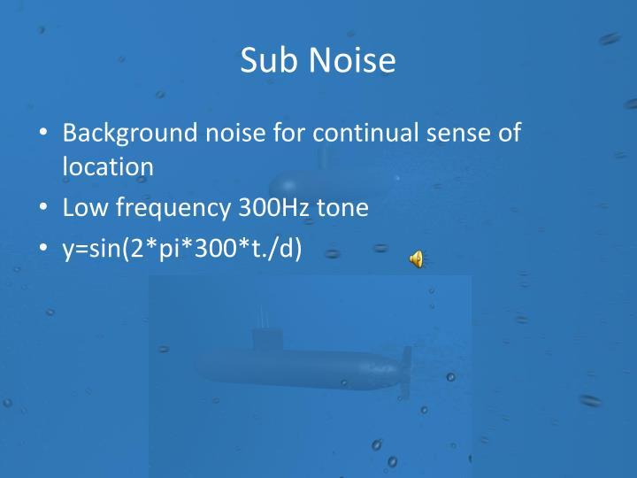 Sub Noise