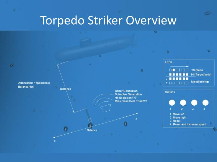 Torpedo Striker Overview