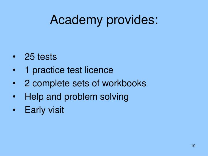 Academy provides: