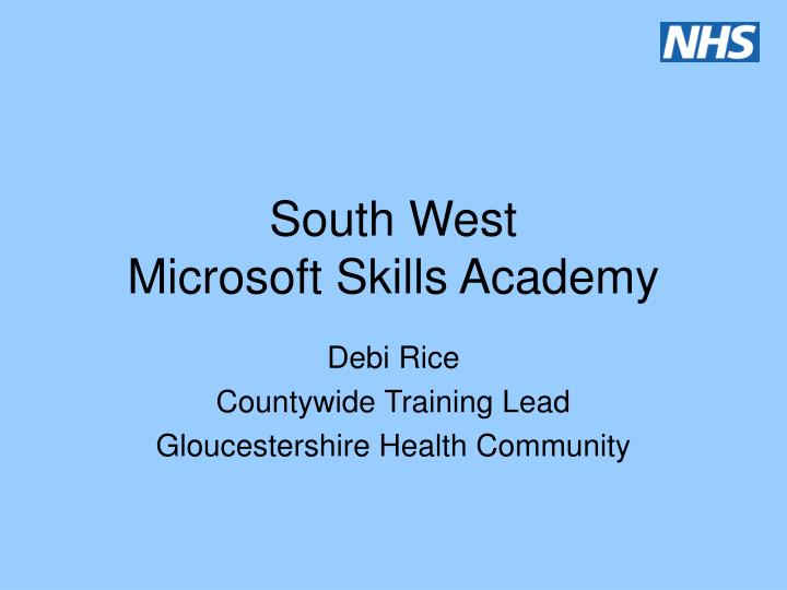 South west microsoft skills academy