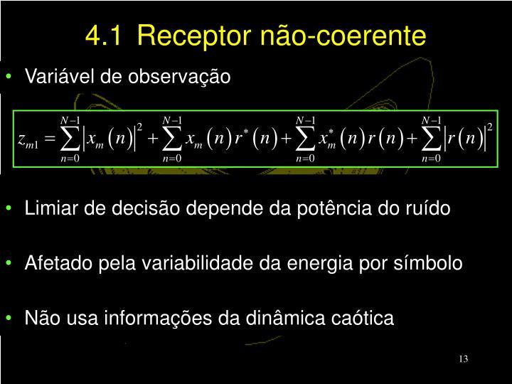 4.1Receptor não-coerente
