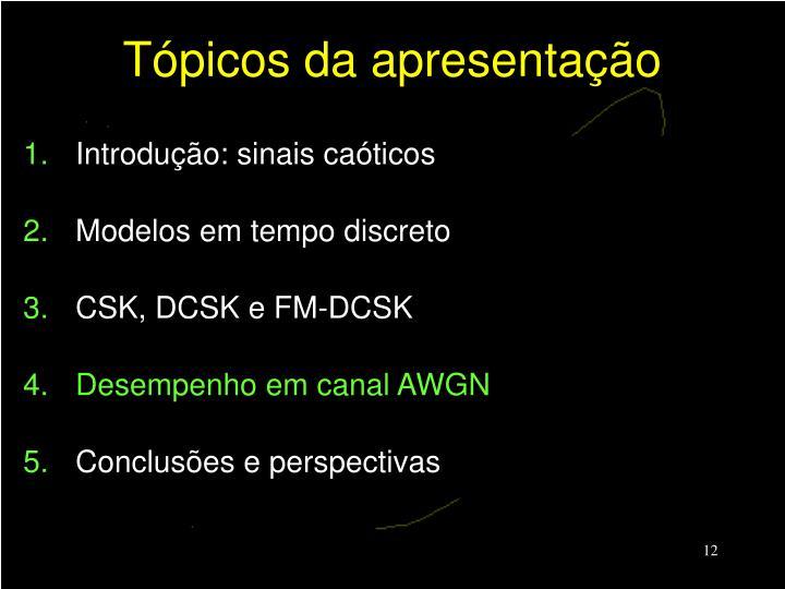 Tópicos da apresentação