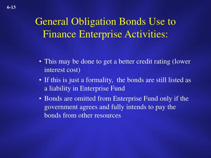 General Obligation Bonds Use to Finance Enterprise Activities: