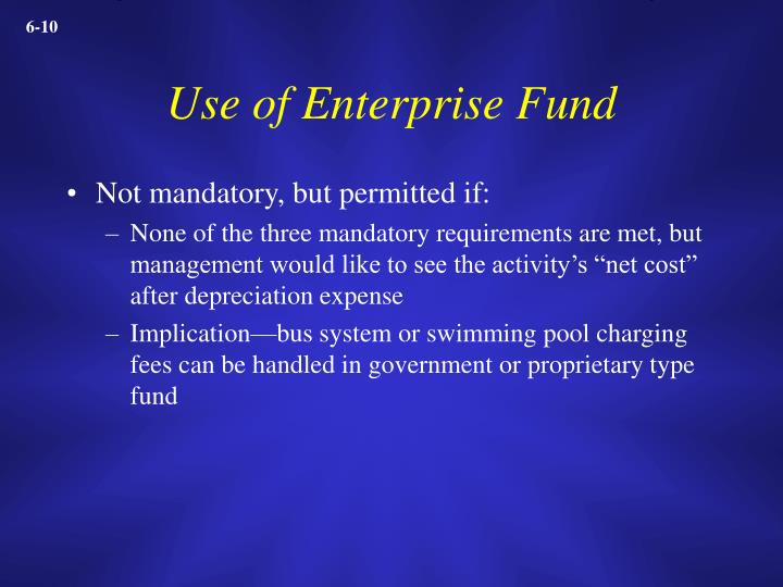 Use of Enterprise Fund