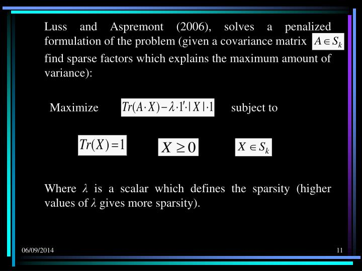 Luss and Aspremont (2006), solves a penalized formulation of the problem (given a covariance matrix