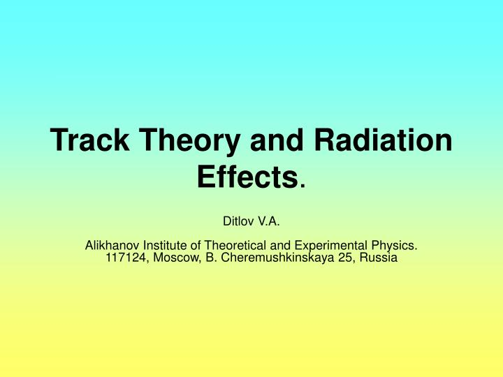 Track Theory and Radiation Effects