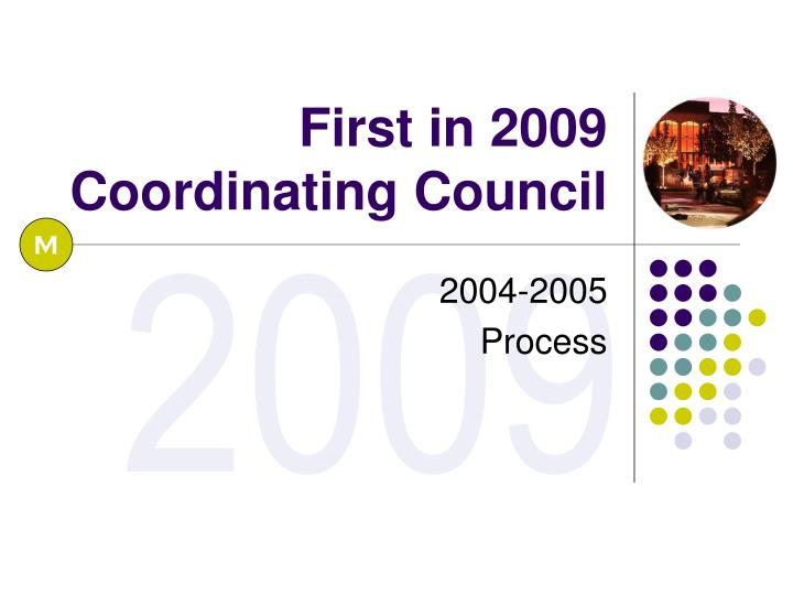 First in 2009 Coordinating Council