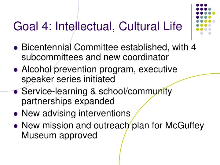 Goal 4: Intellectual, Cultural Life