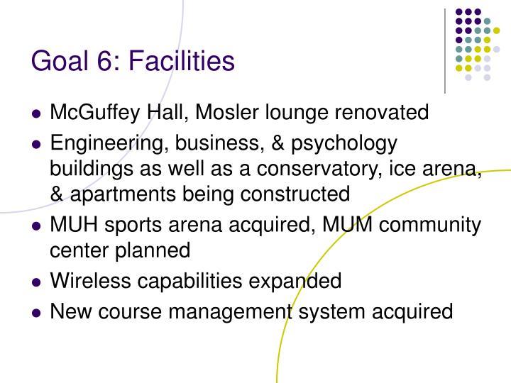 Goal 6: Facilities